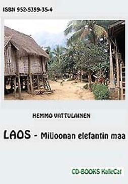 Vattulainen, Hemmo - Laos - Miljoonan elefantin maa, e-bok