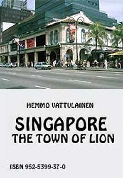 Vattulainen, Hemmo - Singapore 1 -The town of lion, ebook