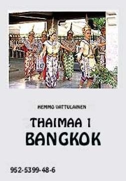 Vattulainen, Hemmo - Thaimaa 1 Bangkok, e-kirja
