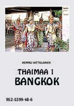 Vattulainen, Hemmo - Thaimaa 1 Bangkok, e-bok