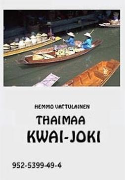 Vattulainen, Hemmo - Thaimaa Kwai-joki, e-kirja