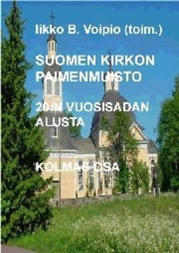 Voipio, Iikko - Suomen kirkon paimenmuisto 20:n vuosisadan alusta, kolmas osa, e-kirja