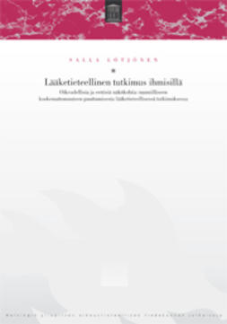 Lötjönen, Salla - Lääketieteellinen tutkimus ihmisillä: Oikeudellisia ja eettisiä näkökohtia ruumiilliseen koskemattomuuteen puuttumisesta lääketieteellisessä tutkimuksessa, e-kirja