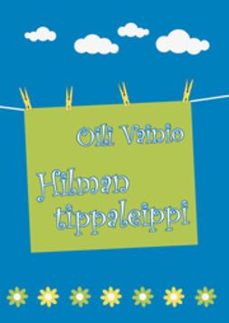 Vainio, Oili - Hilman tippaleippi, e-kirja