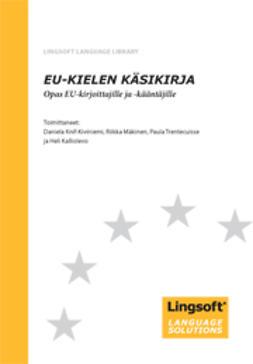 Kalliolevo, Heli  - EU-kielen käsikirja: Opas EU-kirjoittajille ja kääntäjille, e-kirja