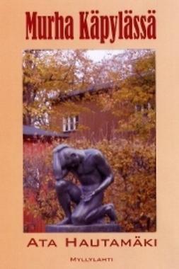 Hautamäki, Ata - Murha Käpylässä, ebook