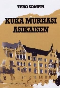 Somppi, Tero - Kuka murhasi Asikaisen, ebook