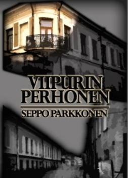 Parkkonen, Seppo - Viipurin perhonen, e-kirja