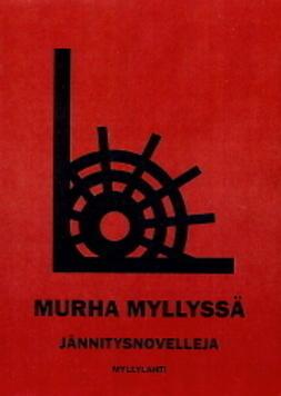 Hautamäki, Ata - Murha myllyssä, ebook