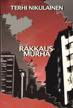 Nikulainen, Terhi - Rakkausmurha, ebook