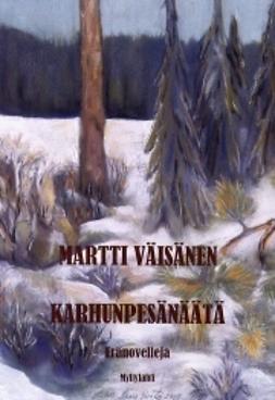 Väisänen, Martti - Karhunpesänäätä, e-kirja