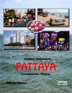 Pattaya lomakaupunki – Thaimaa