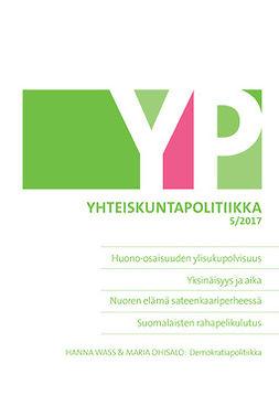 - Yhteiskuntapolitiikka 5/2017, e-kirja