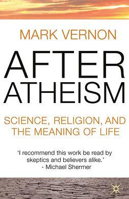 Vernon, Mark - After Atheism, ebook