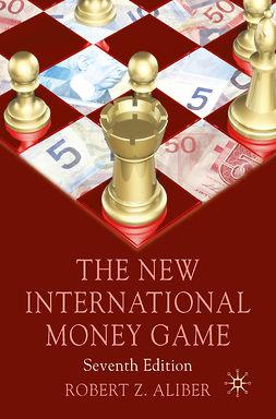 Aliber, Robert Z. - The New International Money Game, ebook