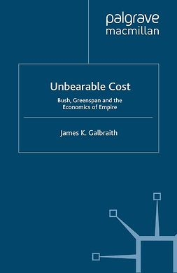 Galbraith, James K. - Unbearable Cost, ebook