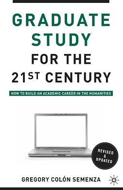 Semenza, Gregory M. Colón - Graduate Study for the Twenty-First Century, ebook