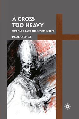 O'Shea, Paul - A Cross Too Heavy, ebook