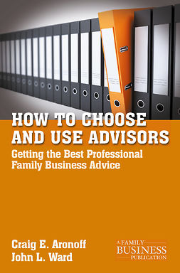 Aronoff, Craig E. - How to Choose and Use Advisors, e-kirja