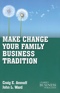 Aronoff, Craig E. - Make Change Your Family Business Tradition, e-kirja