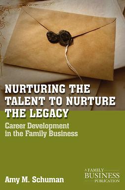 Schuman, Amy M. - Nurturing the Talent to Nurture the Legacy, ebook