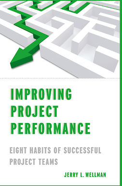 Wellman, Jerry L. - Improving Project Performance, e-bok