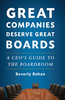 Behan, Beverly - Great Companies Deserve Great Boards, ebook