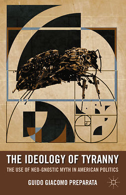 Preparata, Guido Giacomo - The Ideology of Tyranny, ebook