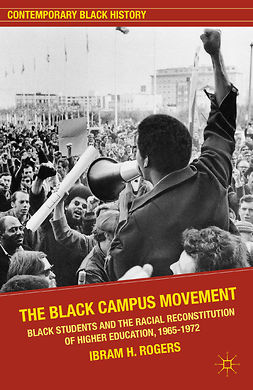 Rogers, Ibram H. - The Black Campus Movement, ebook