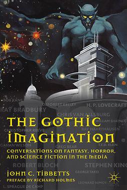 Tibbetts, John C. - The Gothic Imagination, e-bok