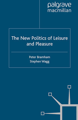 Bramham, Peter - The New Politics of Leisure and Pleasure, ebook