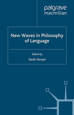 Sawyer, Sarah - New Waves in Philosophy of Language, e-bok