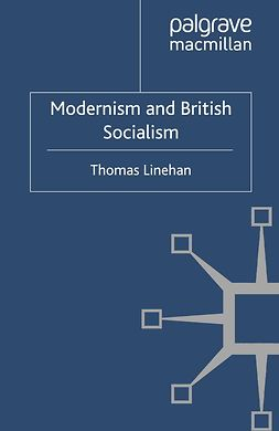 Linehan, Thomas - Modernism and British Socialism, ebook