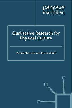Markula, Pirkko - Qualitative Research for Physical Culture, ebook