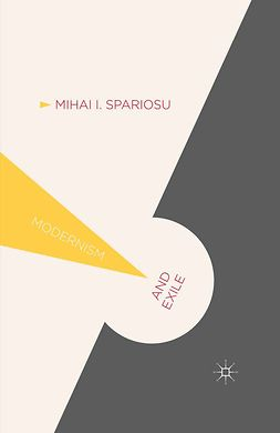 Spariosu, Mihai I. - Modernism and Exile, ebook