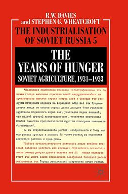 Davies, R. W. - The Industrialisation of Soviet Russia 5: The Years of Hunger, ebook