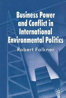 Falkner, Robert - Business Power and Conflict in International Environmental Politics, e-bok