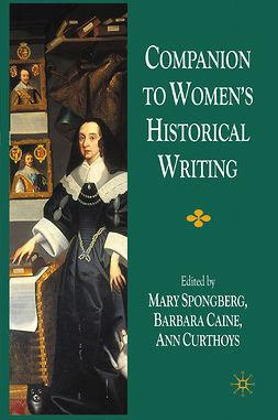Caine, Barbara - Companion to Women's Historical Writing, ebook