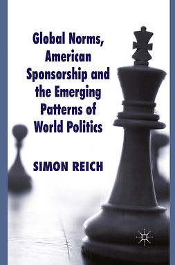 Reich, Simon - Global Norms, American Sponsorship and the Emerging Patterns of World Politics, e-bok