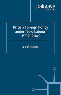 Williams, Paul D. - British Foreign Policy Under New Labour, 1997–2005, ebook