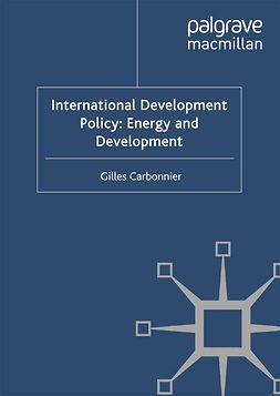 Carbonnier, Gilles - International Development Policy: Energy and Development, ebook