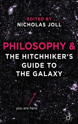 "Joll, Nicholas - Philosophy and <Emphasis Type=""Italic"">The Hitchhiker's Guide to the Galaxy</Emphasis>, ebook"
