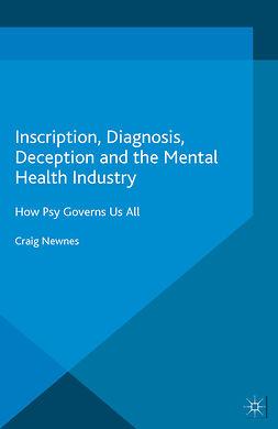 Newnes, Craig - Inscription, Diagnosis, Deception and the Mental Health Industry, e-kirja