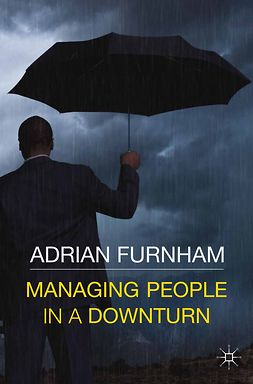 Furnham, Adrian - Managing People in a Downturn, ebook