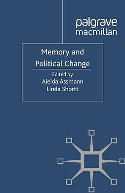Assmann, Aleida - Memory and Political Change, e-kirja