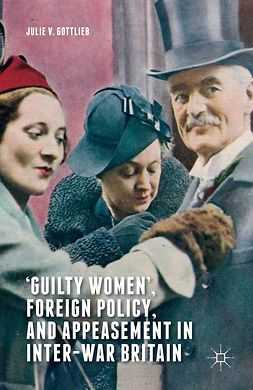 Gottlieb, Julie V. - 'Guilty Women,' Foreign Policy, and Appeasement in Inter-War Britain, e-bok