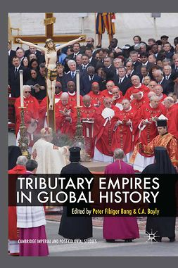 Bang, Peter Fibiger - Tributary Empires in Global History, e-kirja
