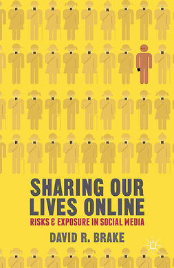 Brake, David R. - Sharing Our Lives Online, ebook