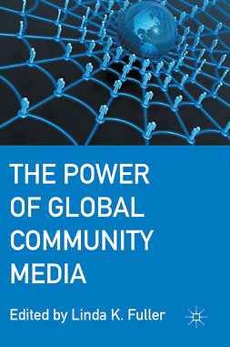 Fuller, Linda K. - The Power of Global Community Media, e-bok