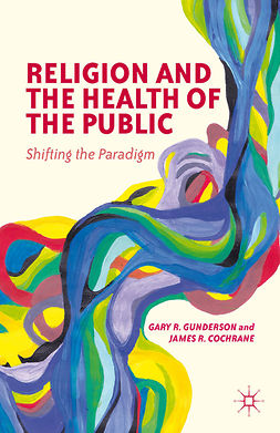 Cochrane, James R. - Religion and the Health of the Public, e-bok